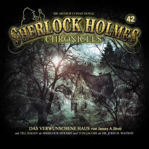 Hoerbuch Sherlock Holmes Chronicles, Folge 42: Das verwunschene Haus - James A. Brett - Tom Jacobs