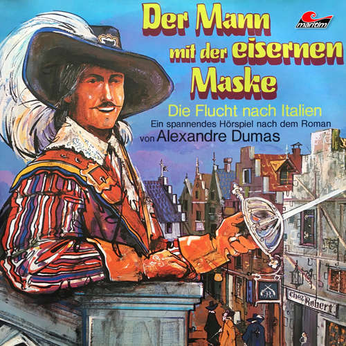 Hoerbuch Der Mann mit der eisernen Maske, Folge 1: Die Flucht nach Italien - Alexandre Dumas - Henry König