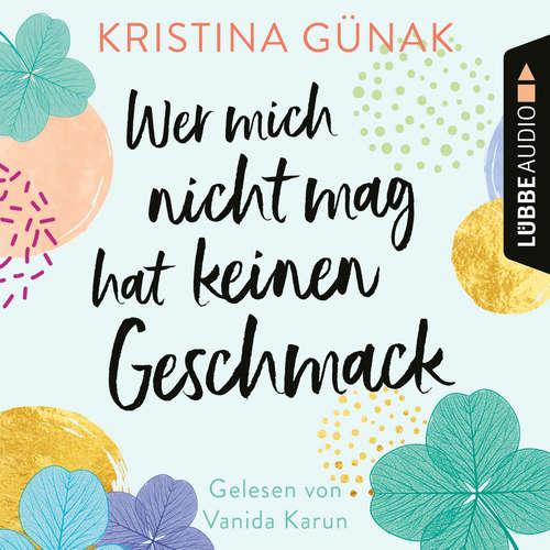Hoerbuch Wer mich nicht mag, hat keinen Geschmack - Kristina Günak - Vanida Karun