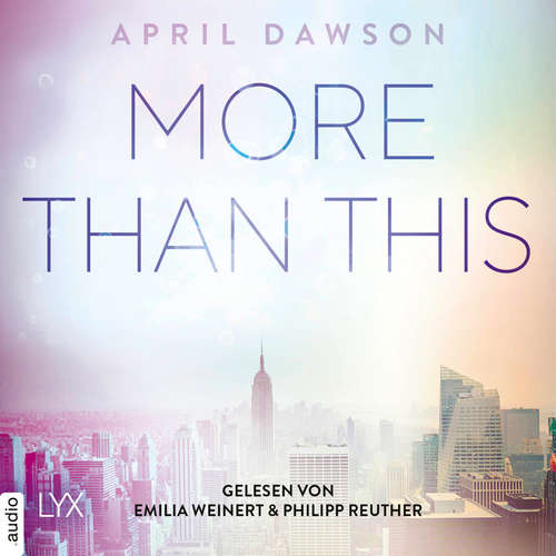 Hoerbuch More Than This - Up-All-Night-Reihe, Teil 3 - April Dawson - Emilia Weinert