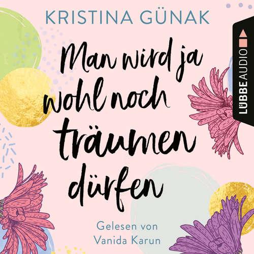 Hoerbuch Man wird ja wohl noch träumen dürfen - Kristina Günak - Vanida Karun