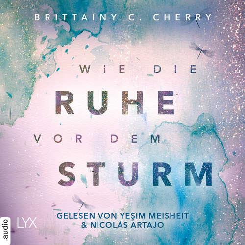 Hoerbuch Wie die Ruhe vor dem Sturm - Chances-Reihe, Band 1 - Brittainy C. Cherry - Yesim Meisheit