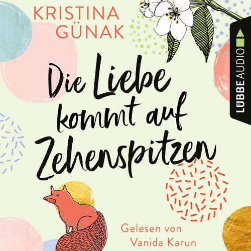 Hoerbuch Die Liebe kommt auf Zehenspitzen - Kristina Günak - Vanida Karun