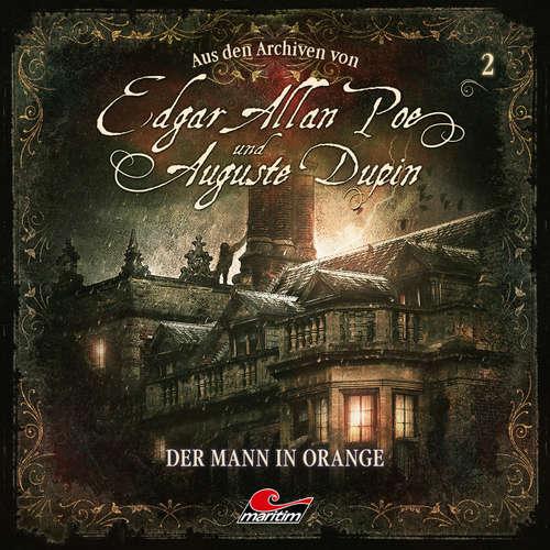 Hoerbuch Edgar Allan Poe & Auguste Dupin, Aus den Archiven, Folge 2: Der Mann in Orange - Arthur Conan Doyle - Douglas Welbat