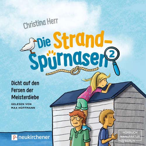 Hoerbuch Die Strandspürnasen, Band 2: Dicht auf den Fersen der Meisterdiebe - Christina Herr - Max Hoffmann