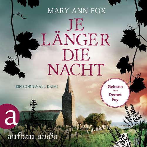 Hoerbuch Je länger die Nacht - Mags Blake - Ein Cornwall-Krimi, Band 4 - Mary Ann Fox - Demet Fey