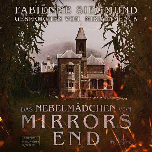 Hoerbuch Das Nebelmädchen von Mirrors End - Fabienne Siegmund - Miriam Menck