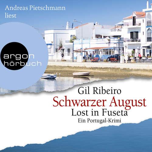 Hoerbuch Schwarzer August - Lost in Fuseta - Leander Lost ermittelt, Band 4 - Gil Ribeiro - Andreas Pietschmann