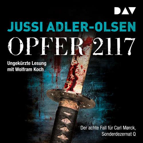 Hoerbuch Opfer 2117. - Der achte Fall für Carl Mørck, Sonderdezernat Q - Jussi Adler-Olsen - Wolfram Koch