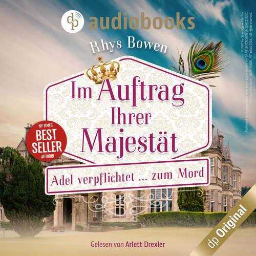 Hoerbuch Adel verpflichtet...zum Mord - Im Auftrag ihrer Majestät, Band 2 - Rhys Bowen - Arlett Drexler