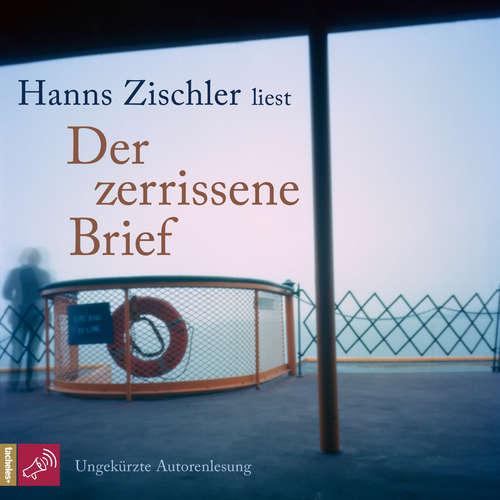 Hoerbuch Der zerrissene Brief - Hanns Zischler - Hanns Zischler