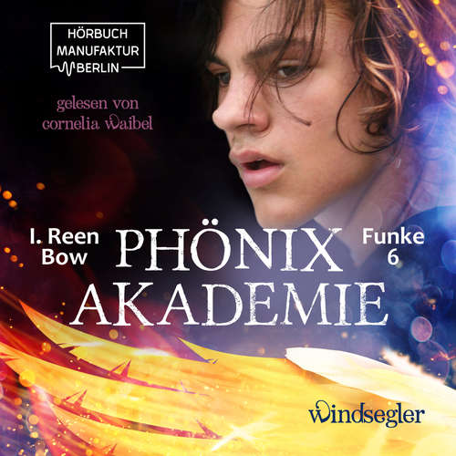 Hoerbuch Windsegler - Phönixakademie, Band 6 - I. Reen Bow - Cornelia Waibel