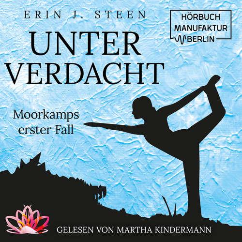 Hoerbuch Moorkamps erster Fall - Unter Verdacht, Band 1 - Erin J. Steen - Martha Kindermann