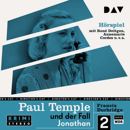 Hoerbuch Paul Temple und der Fall Jonathan (Original-Radio-Fassung) (Ungekürzt) - Francis Durbridge - René Deltgen