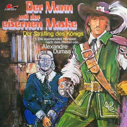 Hoerbuch Der Mann mit der eisernen Maske, Folge 2: Der Sträfling des Königs - Alexandre Dumas - Henry König