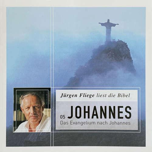 Hoerbuch Das Evangelium nach Johannes - Die Bibel - Neues Testament, Band 5 - Martin Luther - Jürgen Fliege