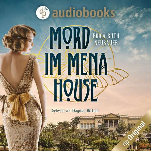 Hoerbuch Mord im Mena House - Erica Ruth Neubauer - Dagmar Bittner