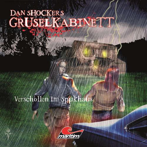 Hoerbuch Dan Shockers Gruselkabinett, Verschollen im Spukhaus - Dennis Hoffmann - Christine Pappert