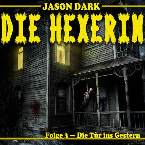 Hoerbuch Die Tür ins Gestern - Die Hexerin, Folge 3 - Jason Dark - Suzan Erentok