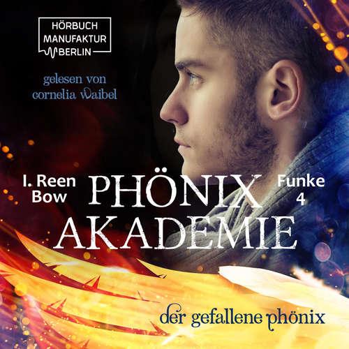 Hoerbuch Der gefallene Phönix - Phönixakademie, Band 4 - I. Reen Bow - Cornelia Waibel