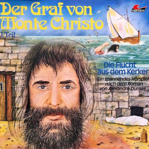 Hoerbuch Der Graf von Monte Christo, Folge 1: Die Flucht aus dem Kerker - Alexandre Dumas - Heinz Ingo Hilgers