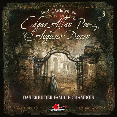 Hoerbuch Edgar Allan Poe & Auguste Dupin, Aus den Archiven, Folge 3: Das Erbe der Familie Chambois - Edgar Allan Poe - Douglas Welbat