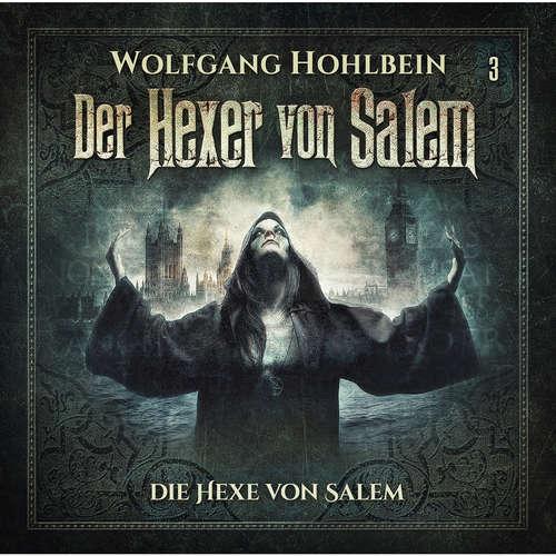 Hoerbuch Der Hexer von Salem, Folge 3: Die Hexe von Salem - Wolfgang Hohlbein - Patrick Borlé
