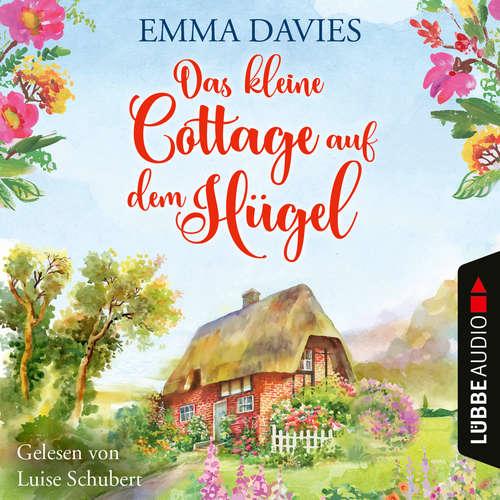 Hoerbuch Das kleine Cottage auf dem Hügel - Emma Davies - Luise Schubert