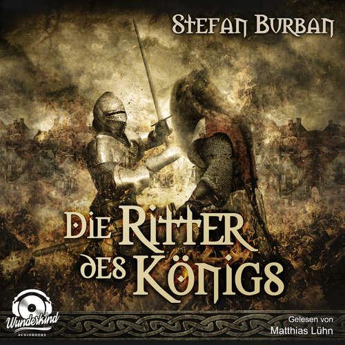 Hoerbuch Die Ritter des Königs - Die Chronik des großen Dämonenkrieges, Band 3 - Stefan Burban - Matthias Lühn