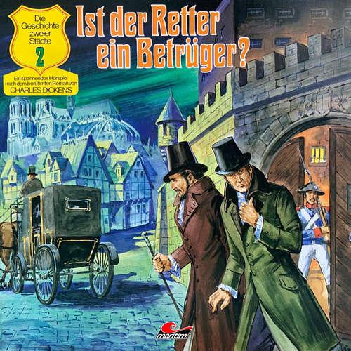 Hoerbuch Charles Dickens - Die Geschichte zweier Städte, Folge 2: Ist der Retter ein Betrüger? - Charles Dickens - Alexander Welbat