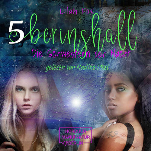 Hoerbuch Berinshall - Die Schwestern der Nacht - The Morgain Chroniken, Band 5 - Lilah Fox - Nadine Most