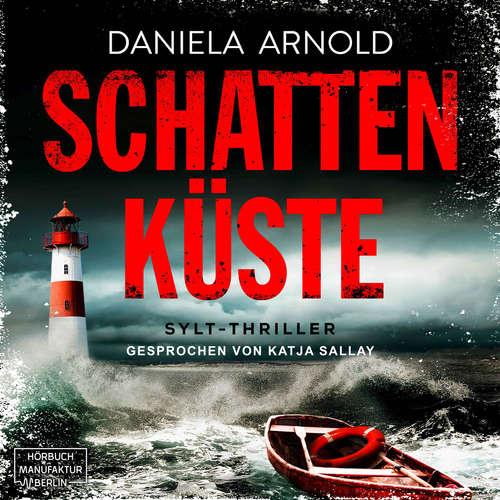 Hoerbuch Schattenküste - Daniela Arnold - Katja Sallay