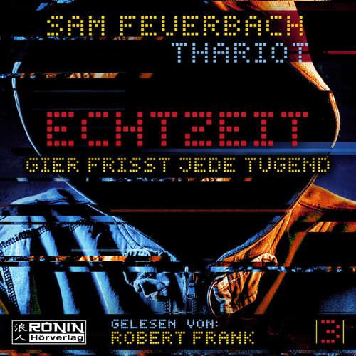 Hoerbuch Gier frisst jede Tugend - Echtzeit, Band 3 - Sam Feuerbach - Robert Frank