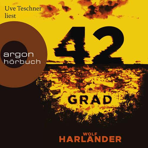 Hoerbuch 42 Grad - Wolf Harlander - Uve Teschner