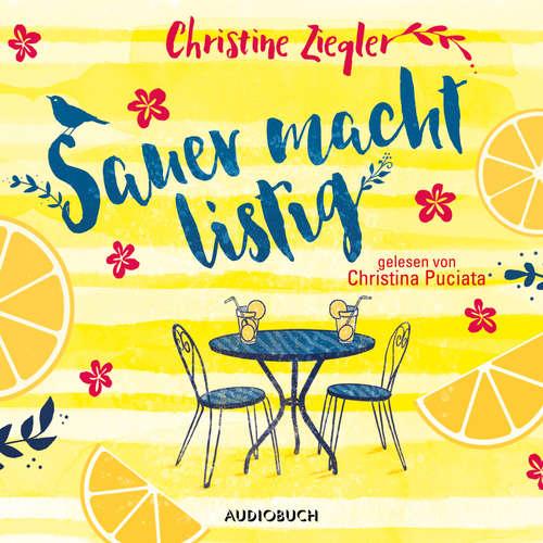 Hoerbuch Sauer macht listig - Christine Ziegler - Christina Puciata