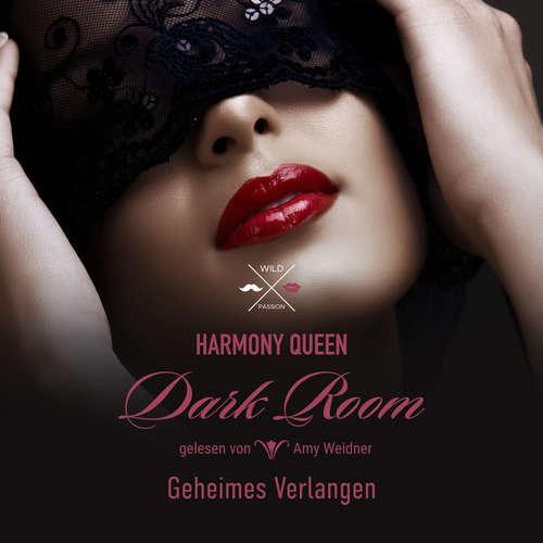 Hoerbuch Geheimes Verlangen - Dark Room, Band 1 - Harmony Queen - Amy Weidner