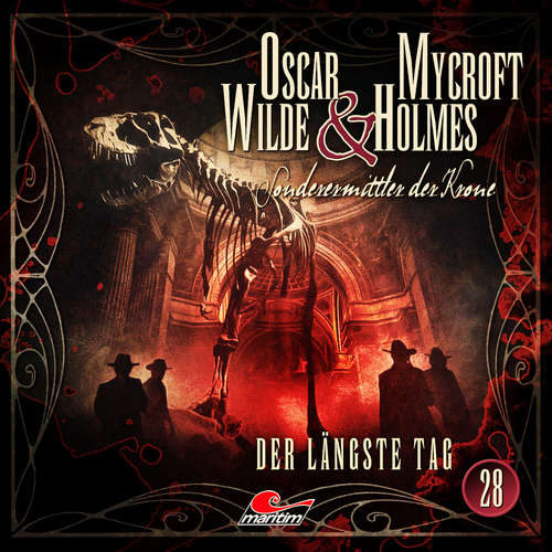 Hoerbuch Oscar Wilde & Mycroft Holmes, Sonderermittler der Krone, Folge 28: Der längste Tag - Jonas Maas - Sascha Rotermund