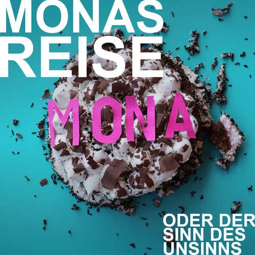 Hoerbuch Mia Hofmann, Monas Reise oder der Sinn des Unsinns - Mia Hofmann - Milva Stark
