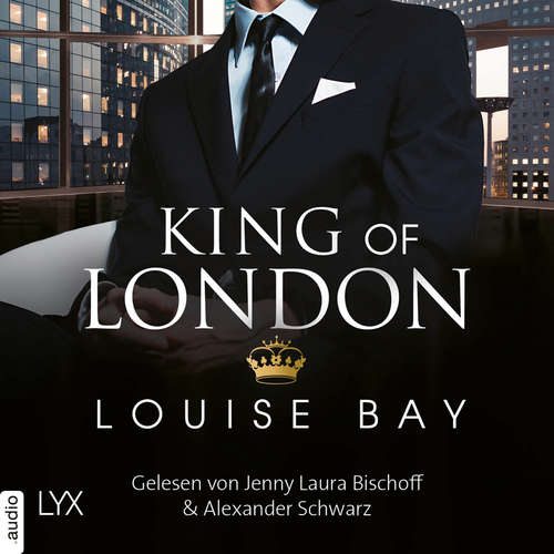 Hoerbuch Kings of London - Kings of London Reihe, Band 1 - Louise Bay - Jenny Laura Bischoff