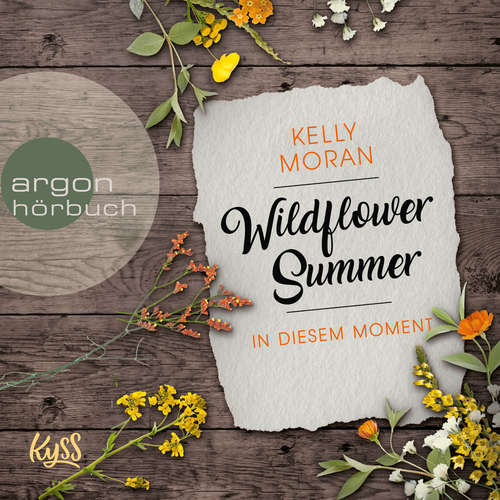 Hoerbuch In diesem Moment - Wildflower Summer, Band 2 - Kelly Moran - Juli Holler