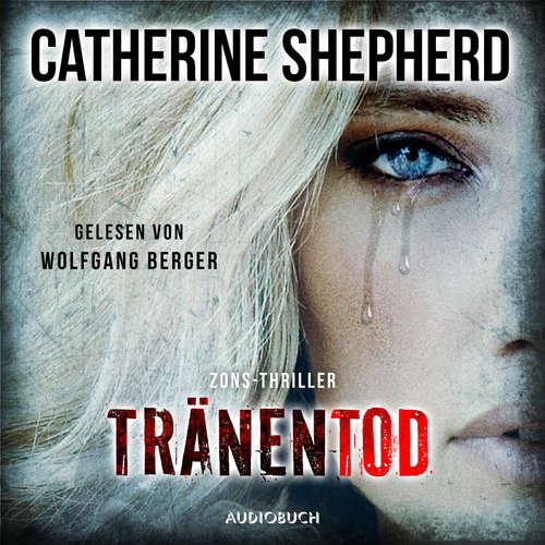 Hoerbuch Tränentod - Zons-Thriller, Band 7 - Catherine Shepherd - Wolfgang Berger