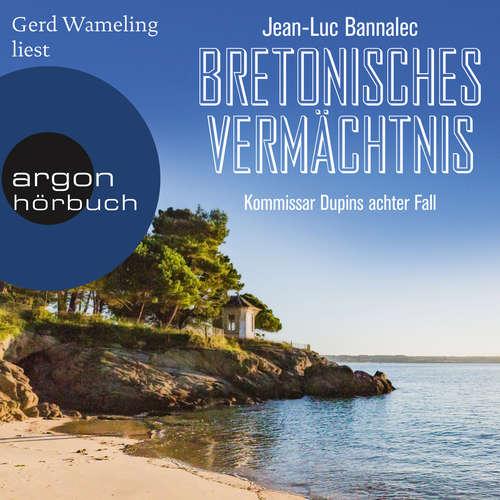 Hoerbuch Bretonisches Vermächtnis - Kommissar Dupins achter Fall - Jean-Luc Bannalec - Gerd Wameling