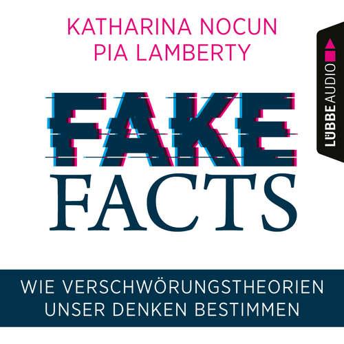 Hoerbuch Fake Facts - Wie Verschwörungstheorien unser Denken bestimmen - Katharina Nocun - Katharina Nocun