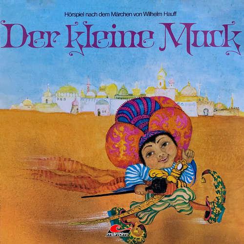 Hoerbuch Wilhelm Hauff, Der kleine Muck - Wilhelm Hauff - Santiago Ziesmer