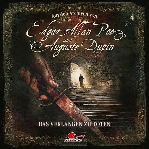 Hoerbuch Edgar Allan Poe & Auguste Dupin, Aus den Archiven, Folge 4: Das Verlangen zu töten - Edgar Allan Poe - Douglas Welbat