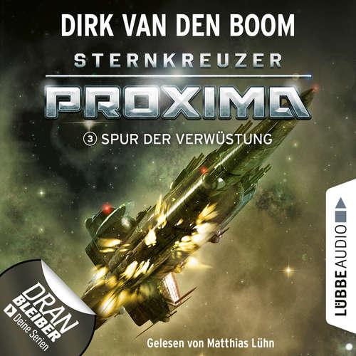 Hoerbuch Spur der Verwüstung - Sternkreuzer Proxima, Folge 3 - Dirk van den Boom - Matthias Lühn