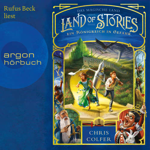 Hoerbuch Ein Königreich in Gefahr - Land of Stories, Band 4 - Chris Colfer - Rufus Beck