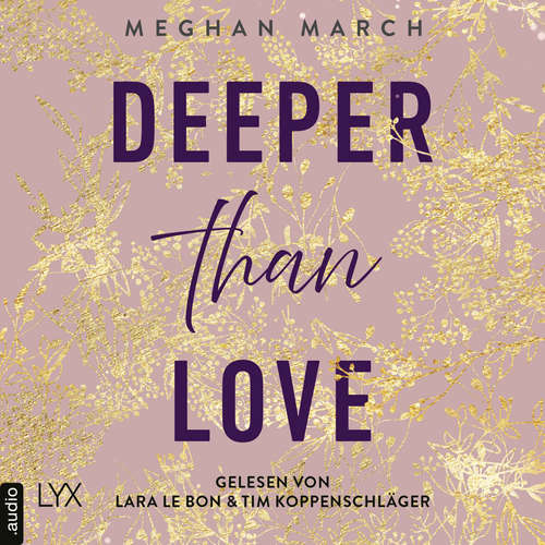 Hoerbuch Deeper than Love - Richer-than-Sin-Reihe, Band 2 - Meghan March - Lara Le Bon