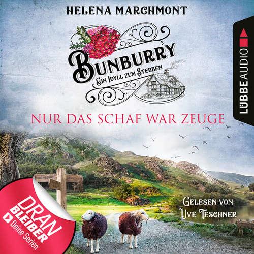 Hoerbuch Nur das Schaf war Zeuge - Bunburry - Ein Idyll zum Sterben, Folge 8 - Helena Marchmont - Uve Teschner