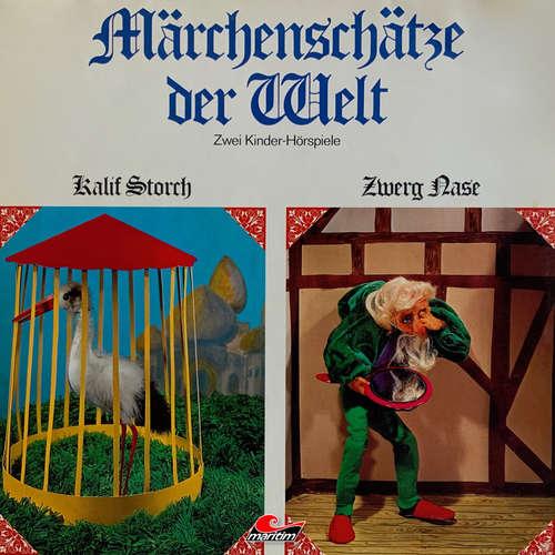 Hoerbuch Märchenschätze der Welt, Kalif Storch, Zwerg Nase - Wilhelm Hauff - Peter Schiff